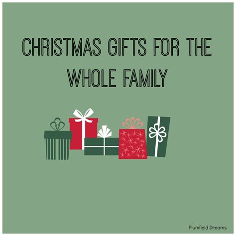 christmas gifts for the whole family plumfield