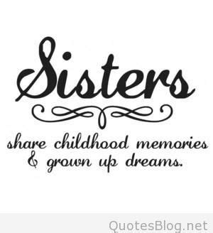 amazing quotes  sayings  sisters