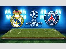 Real Madrid vs PSG Champions League Preview, Prediction