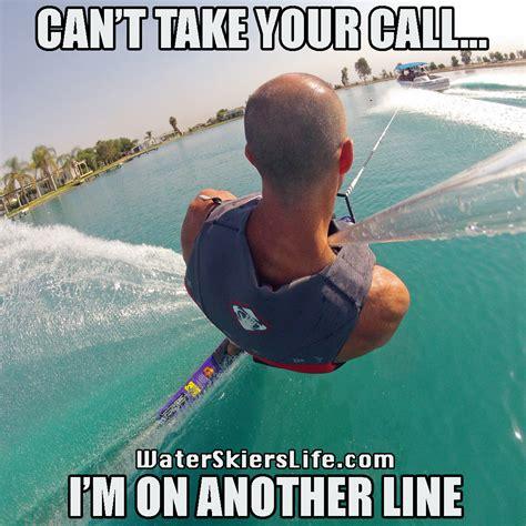 Water Memes - a water skier s life water skiing memes the best of 2013 slalom wakeboarding kneeboarding