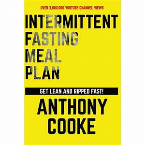 Intermittent Fasting Meal Plan Get Lean And Ripped Fast   Follow This Easy Step