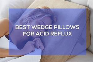 the 5 best wedge pillows for acid reflux misterback With acid reflux wedge pillow reviews