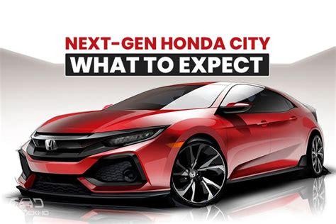 Honda City 2020 by Next Honda City 2020 What To Expect Cardekho