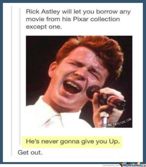 Never Gonna Give You Up Meme - never gonna give you up by thatnewguy101 meme center