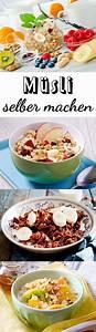 Ideen Gesundes Frühstück : m sli selber machen das einfache grundrezept gesund essen m sli selber machen m sli und ~ Eleganceandgraceweddings.com Haus und Dekorationen
