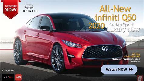 2020 Infiniti Sport by The 2020 Infiniti Q50 All New Sport Sedan Luxury Overview