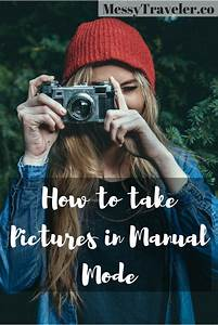 How To Shoot In Manual Mode For Beginners
