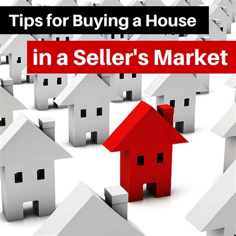 tips for buying a house in a seller s market
