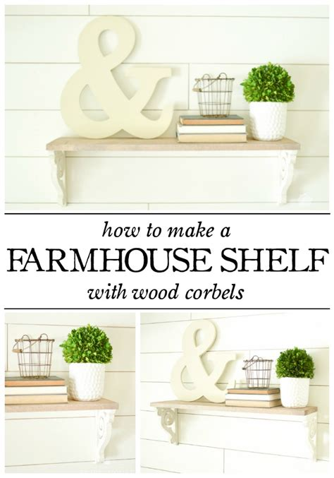 How To Make A Corbel by How To Make A Farmhouse Shelf From Thrifted Wood Corbels