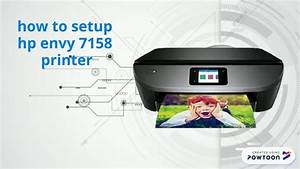 How To Setup Hp Envy 7158 Printer