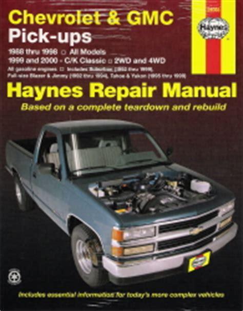 book repair manual 1998 gmc jimmy parental controls 1988 1998 chevrolet gmc pick ups 1999 2000 c k classic haynes repair manual