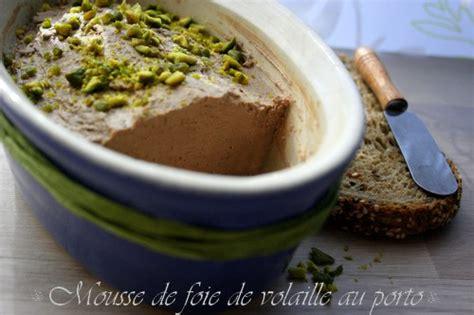 recette pate de foie de volaille mousse de foie de volaille au porto miam chouchie