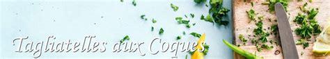 recettes de tagliatelles aux coques