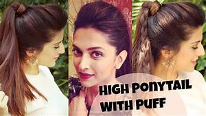 3 EASY Everyday High Ponytail Hairstyles With Puff For School, College, Work Deepika Padukone