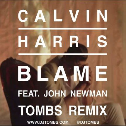 Calvin Harris Ft John Newman  Blame (tombs Remix