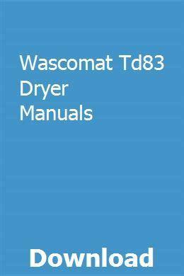 wascomat td dryer manuals repair manuals ge