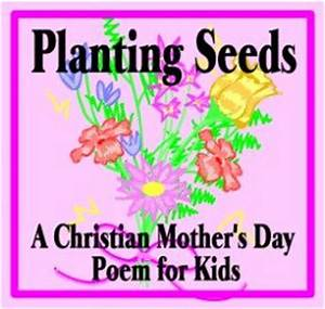 Planting Seeds: A Christian Mother's Day Poem for Kids ...