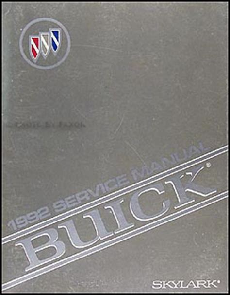 auto manual repair 1992 buick skylark spare parts catalogs 1992 buick skylark repair shop manual original
