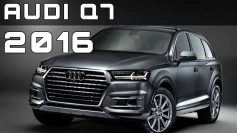 2016 Audi Q7 Review Rendered Price Specs Release Date