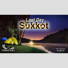The Last Day Of Sukkot  Torah Family
