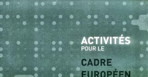 la facult 233 activit 233 s pour le cadre europ 233 en commun de r 233 f 233 rence niveau b2 cds gratuitement