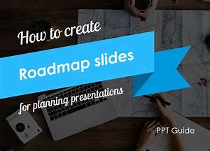 How To Create Roadmap Slides For Planning Presentation