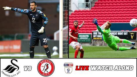 Swansea City 1-0 Bristol City Match Live Watch Along - YouTube