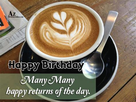 Birthday Wishes With Coffee Blue Bottle Coffee Varieties Pots Ikea Miir Pot Dartford Old Fashioned Cooking Volume Voyager Pack