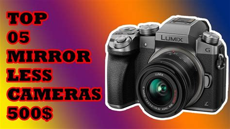 best mirrorless 500 top 5 best mirrorless cameras 500 2018