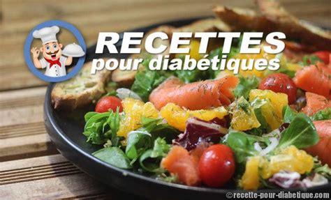 recette de cuisine pour diabetique recettes de cuisine pour diabétiques manger équilibré
