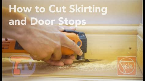 How To Cut Skirting And Door Stops  Fein And Toolstop