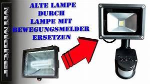 Steinel Lampe Bewegungsmelder : lampe durch lampe mit bewegungsmelder austauschen strahler einbauen von m1molter youtube ~ One.caynefoto.club Haus und Dekorationen