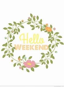Hello Weekend Images Happy Weekend Hd Wallpapers ~ The ...