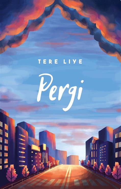 """Resensi Novel """"Pergi"""" Karya Tere Liye, Penerbit Republika"""