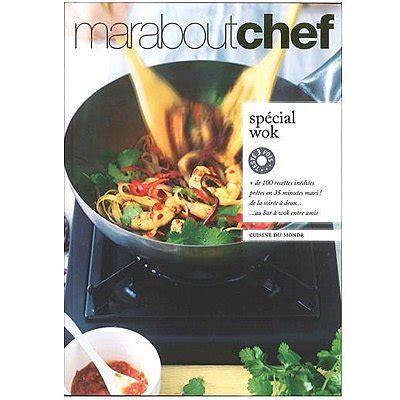 comment cuisiner au wok 100 recettes rapides au wok