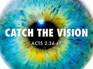 Catch The Vision By Leslie Muirhead