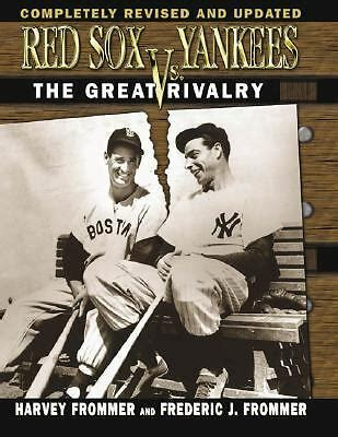 Red Sox vs. Yankees : The Great Rivalry by Frederic ...