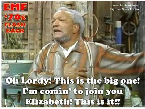 Sanford And Son Meme - funny fred sanford quotes quotesgram