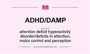 What does ADHD/DAMP mean? - Definition of ADHD/DAMP - ADHD ...
