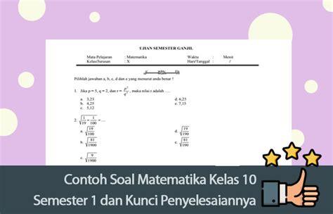 Pembahasan soal pilihan ganda 1. Contoh Soal Matematika Kelas 10 Semester 1 dan Kunci ...