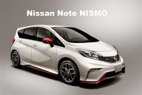 nissan note 2016 nissan note nismo 2016 review price nissan cars models