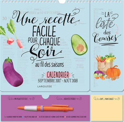 cuisine de saison septembre livre une recette facile pour chaque soir au fil des saisons larousse calendriers