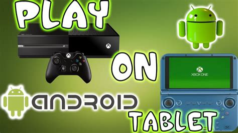 play xbox  games   android tablet gpdxd