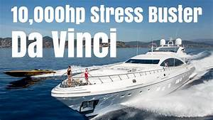 Mangusta 165 Charter Yacht QuotDa Vinciquot The 10000hp Stress