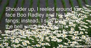 Boo Radley Quot... Boo Radley Mysterious Quotes