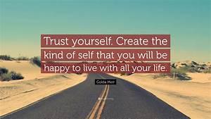 Golda, Meir, Quote, U201ctrust, Yourself, Create, The, Kind, Of, Self
