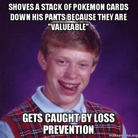 Loss Prevention Meme - shoves a stack of pokemon cards down his pants because they are quot valueable quot gets caught by loss