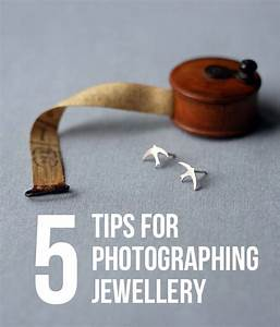 Five tips for photographing jewellery by Catherine Hicks ...