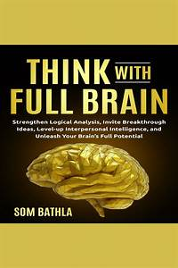 Think With Full Brain By Som Bathla And Russell Newton