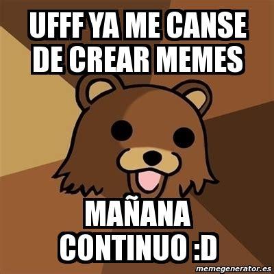 Generator De Memes - meme pedobear ufff ya me canse de crear memes ma 209 ana continuo d 1878498
